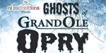 Ghosts of Grand Opry