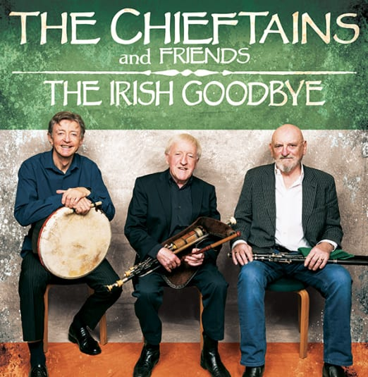 The Chieftains and Friends Irish Goodbye Tour